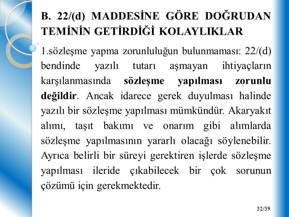 B. 22/(d) MADDESİNE GÖRE DOĞRUDAN TEMİNİN GETİRDİĞİ KOLAYLIKLAR
