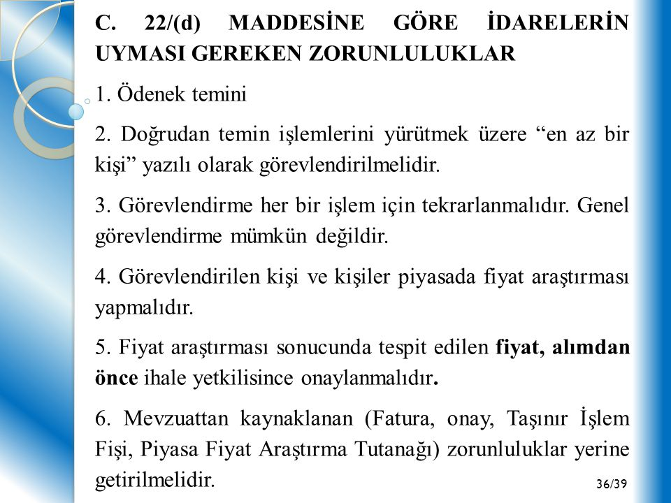 C. 22/(d) MADDESİNE GÖRE İDARELERİN UYMASI GEREKEN ZORUNLULUKLAR