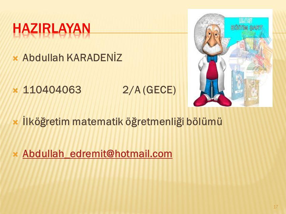 hazIRLAYAN Abdullah KARADENİZ 110404063 2/A (GECE)