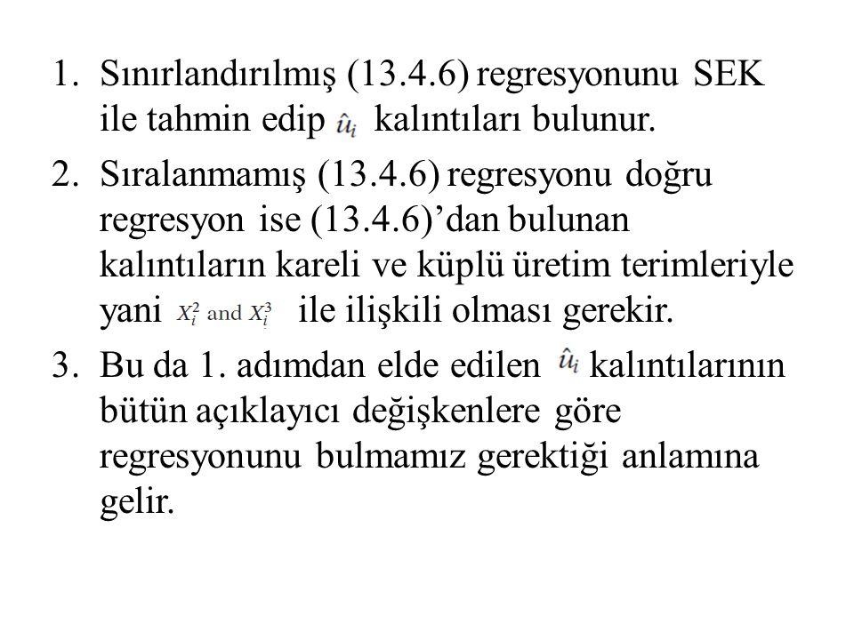 Sınırlandırılmış (13.4.6) regresyonunu SEK ile tahmin edip kalıntıları bulunur.