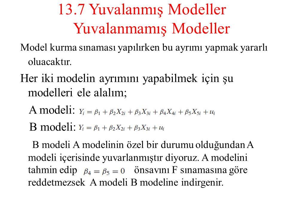 13.7 Yuvalanmış Modeller Yuvalanmamış Modeller