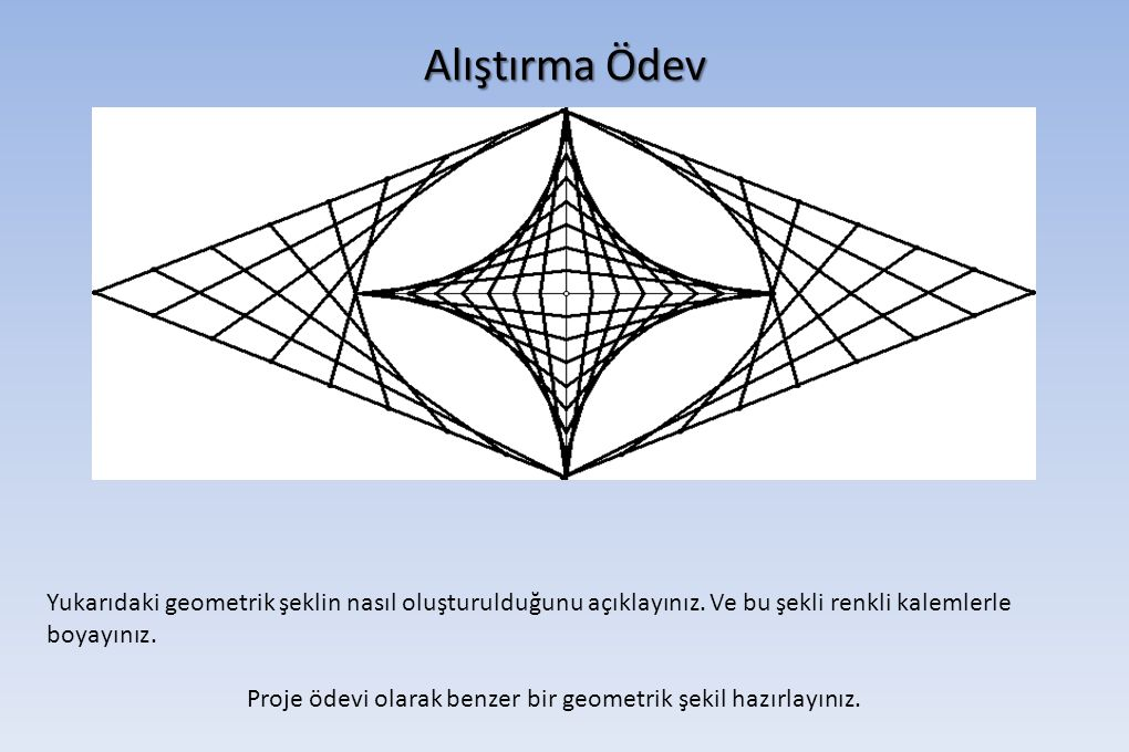 Proje ödevi olarak benzer bir geometrik şekil hazırlayınız.