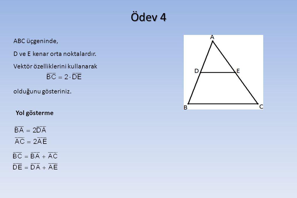 Ödev 4 ABC üçgeninde, D ve E kenar orta noktalardır.