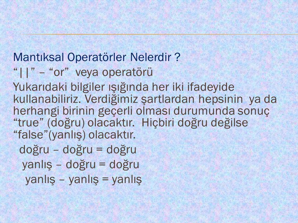 Mantıksal Operatörler Nelerdir