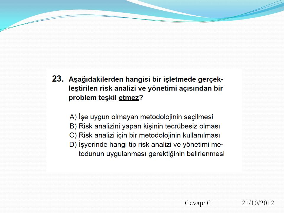Cevap: C 21/10/2012
