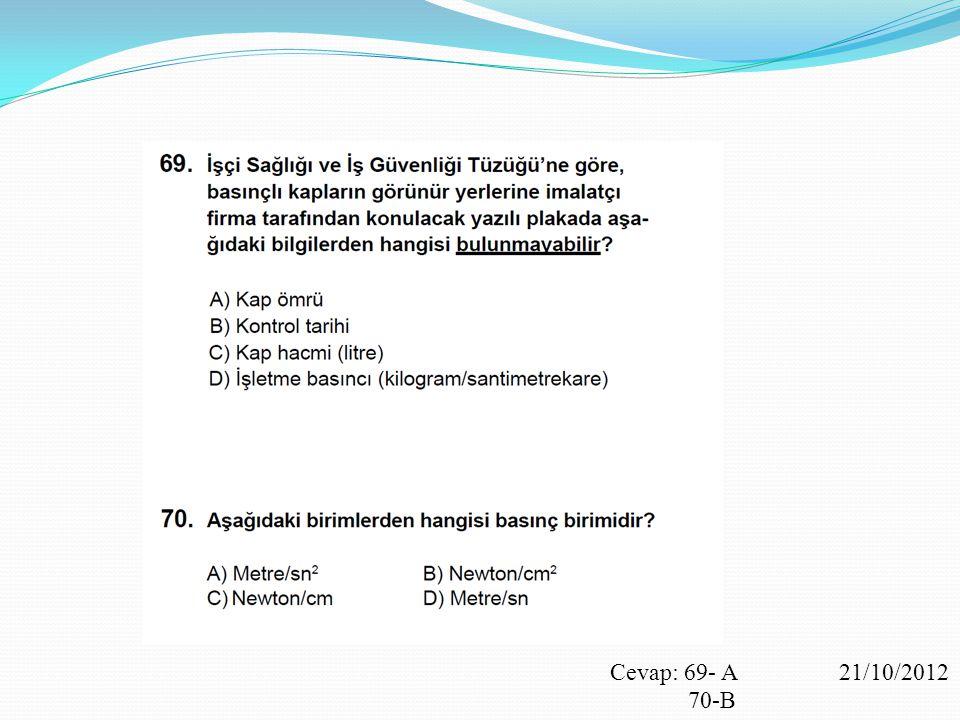 Cevap: 69- A 21/10/2012 70-B