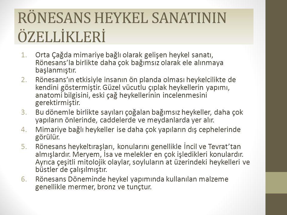 RÖNESANS HEYKEL SANATININ ÖZELLİKLERİ