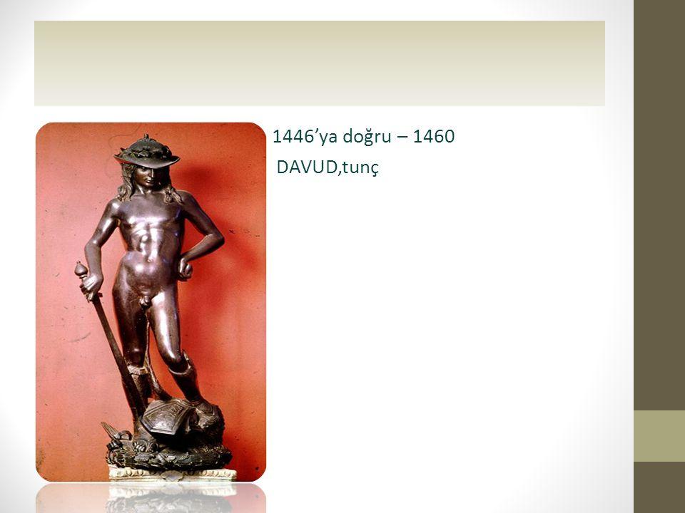 1446'ya doğru – 1460 DAVUD,tunç