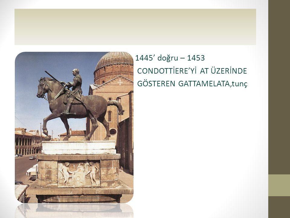 1445' doğru – 1453 CONDOTTİERE'Yİ AT ÜZERİNDE GÖSTEREN GATTAMELATA,tunç