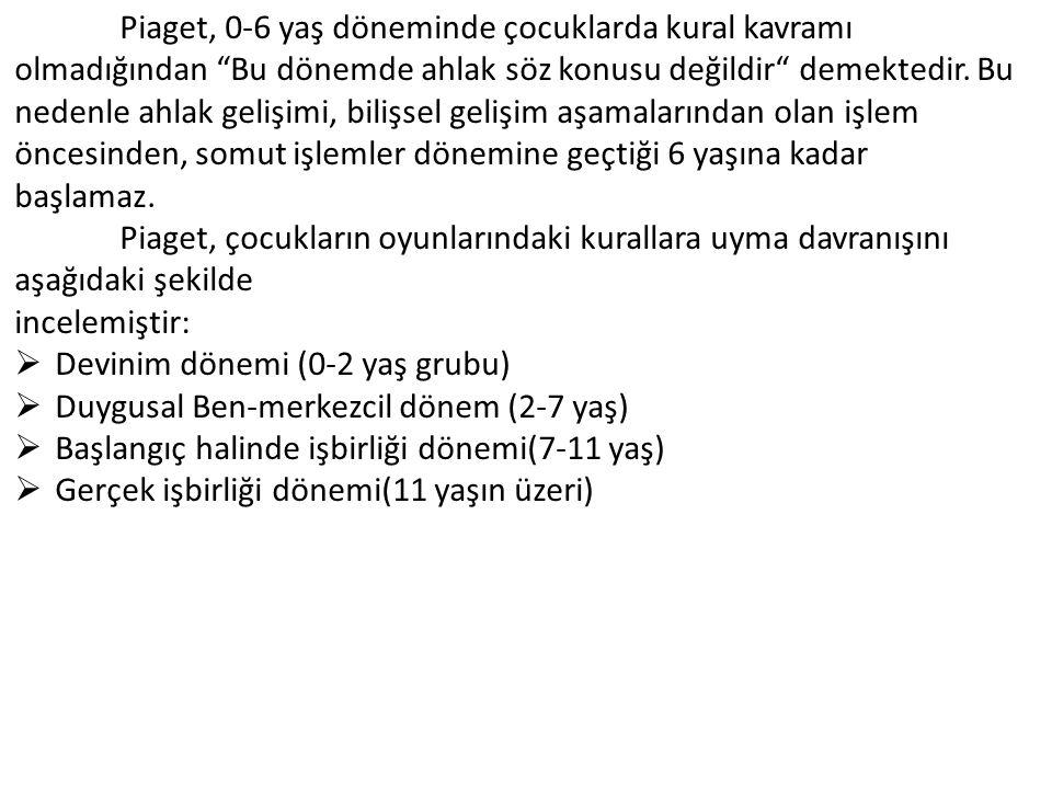 Devinim dönemi (0-2 yaş grubu) Duygusal Ben-merkezcil dönem (2-7 yaş)