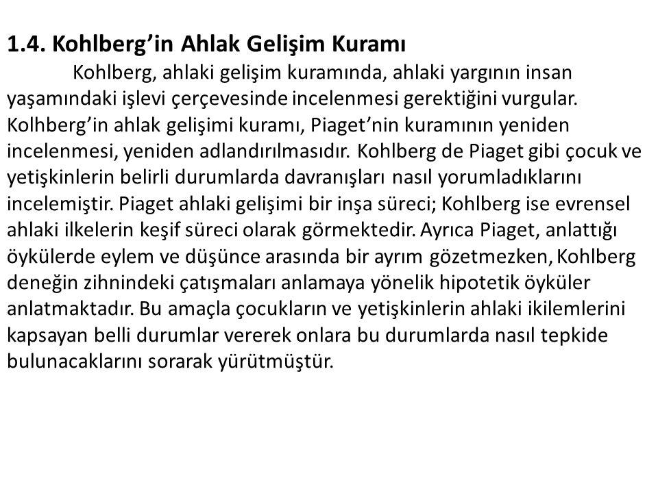 1.4. Kohlberg'in Ahlak Gelişim Kuramı
