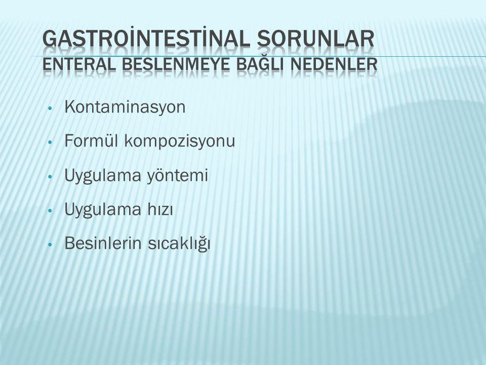 GASTROİNTESTİNAL SORUNLAR ENTERAL BESLENMEYE BAĞLI NEDENLER