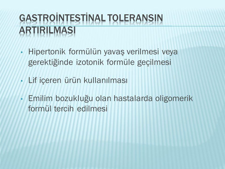 GASTROİNTESTİNAL TOLERANSIN ARTIRILMASI