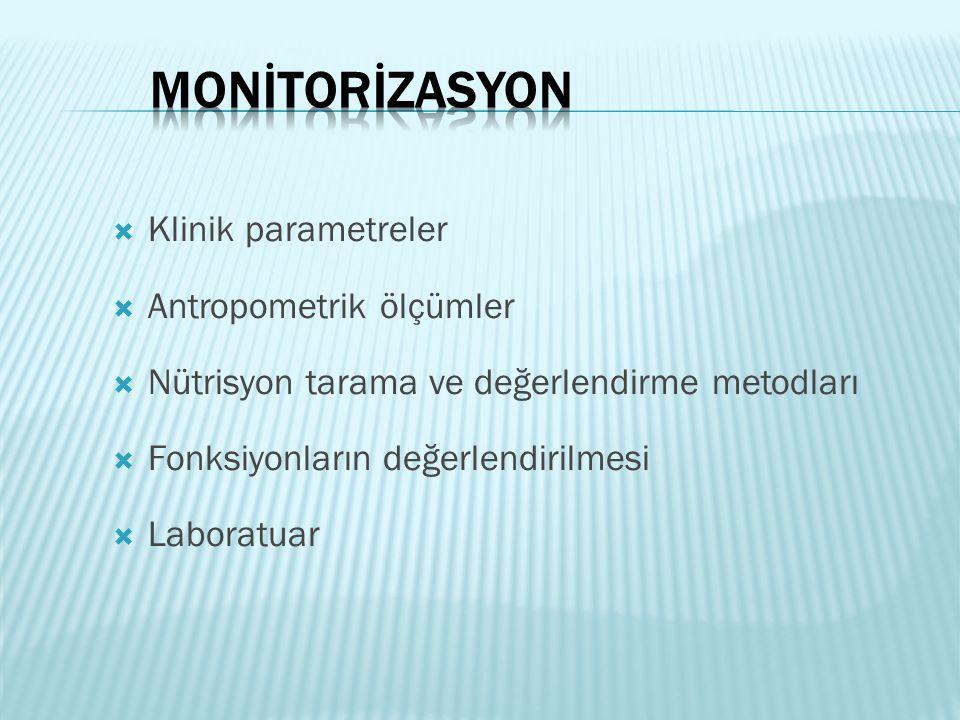 Monİtorİzasyon Klinik parametreler Antropometrik ölçümler
