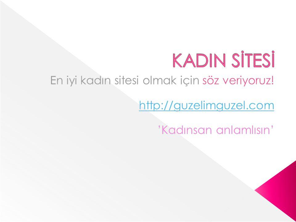 KADIN SİTESİ En iyi kadın sitesi olmak için söz veriyoruz!