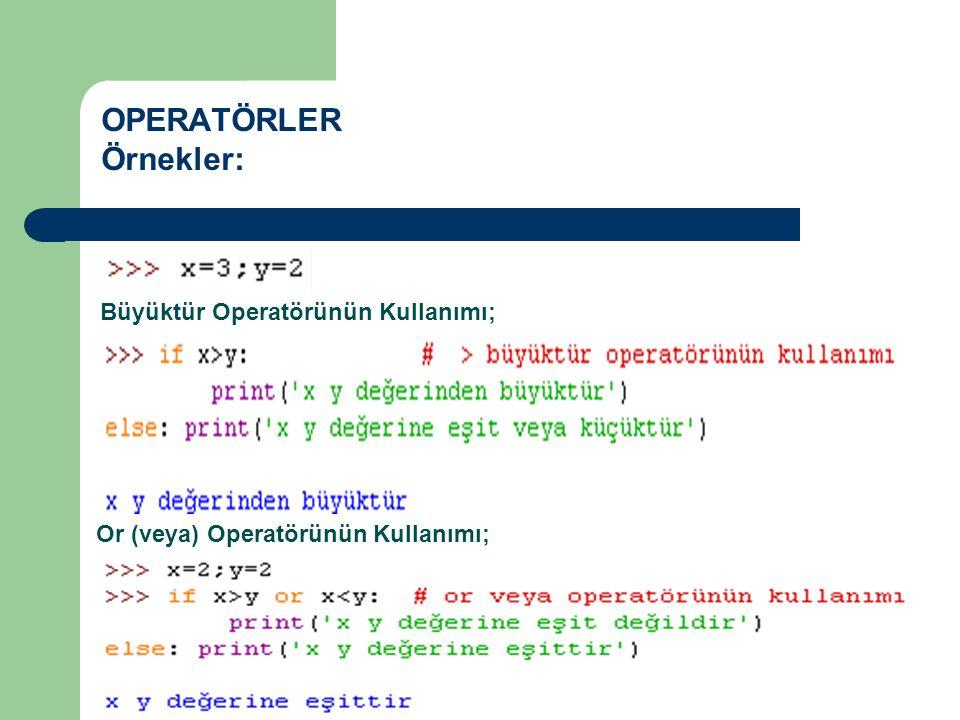 OPERATÖRLER Örnekler: