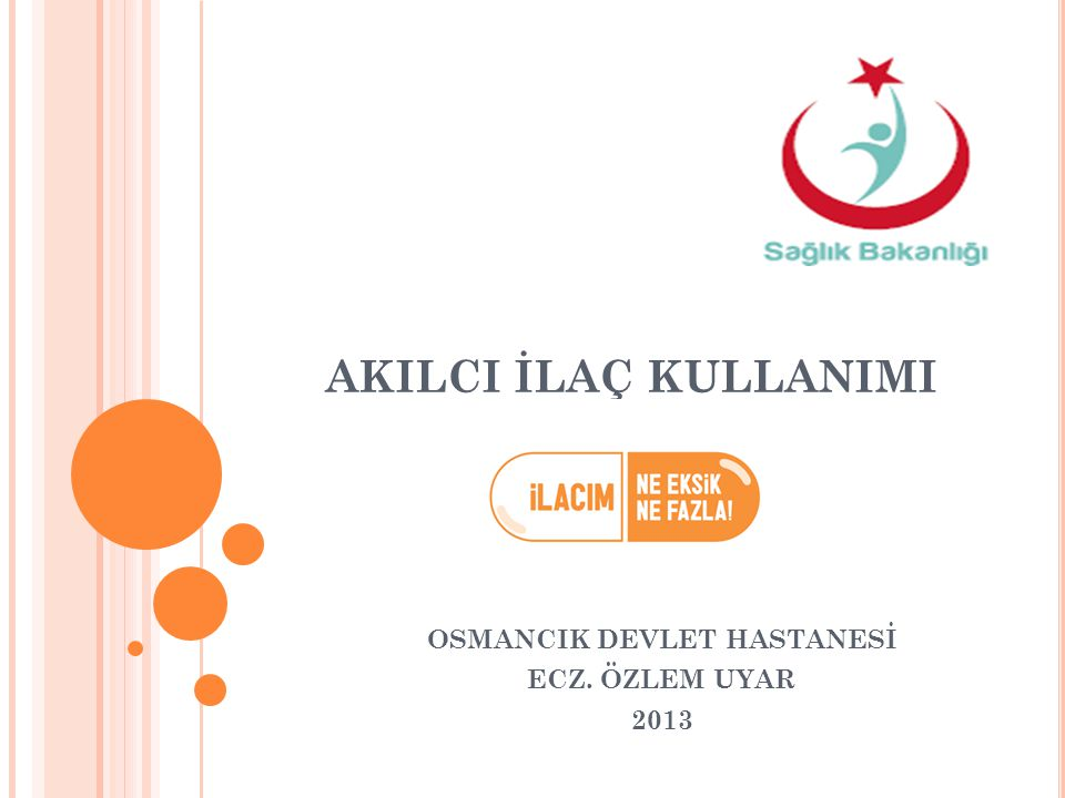 OSMANCIK DEVLET HASTANESİ ECZ. ÖZLEM UYAR 2013