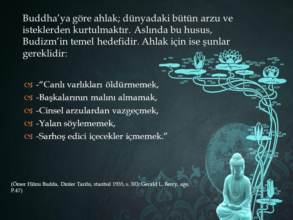 Buddha'ya göre ahlak; dünyadaki bütün arzu ve isteklerden kurtulmaktır