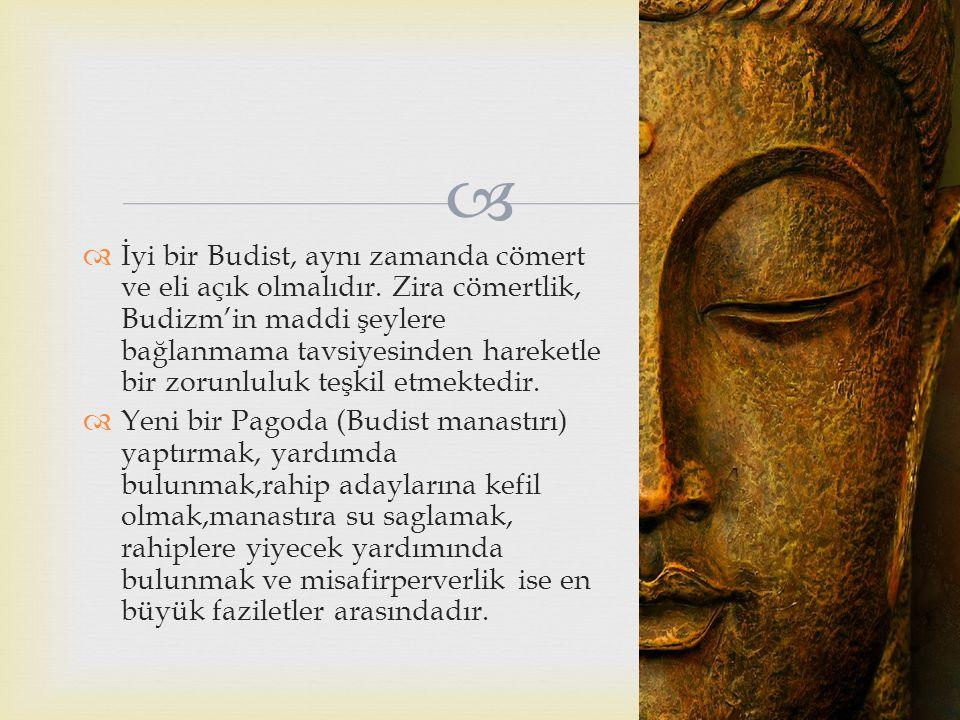 İyi bir Budist, aynı zamanda cömert ve eli açık olmalıdır