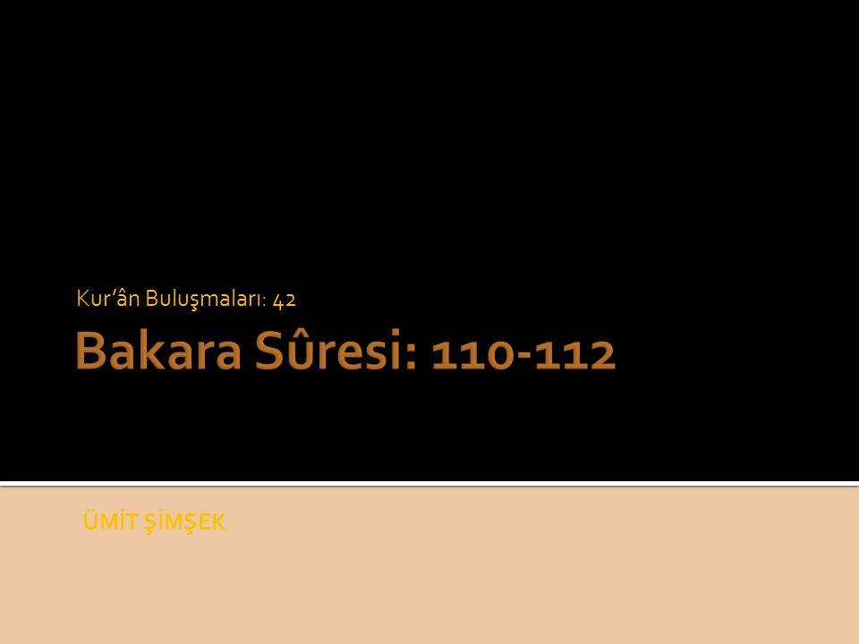Kur'ân Buluşmaları: 42 Bakara Sûresi: 110-112 ÜMİT ŞİMŞEK