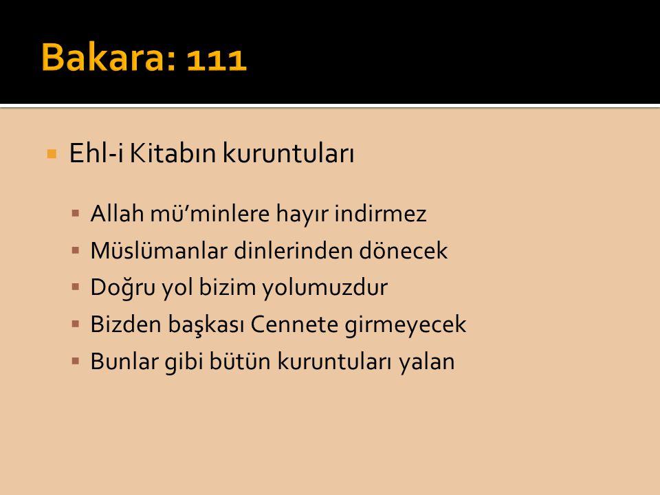 Bakara: 111 Ehl-i Kitabın kuruntuları Allah mü'minlere hayır indirmez