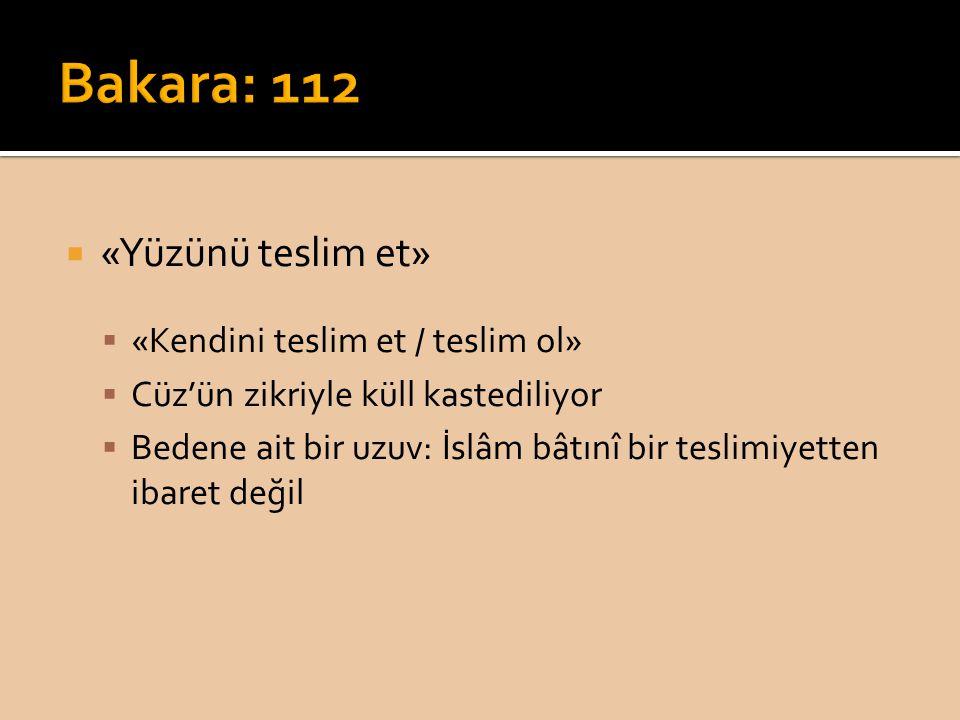 Bakara: 112 «Yüzünü teslim et» «Kendini teslim et / teslim ol»