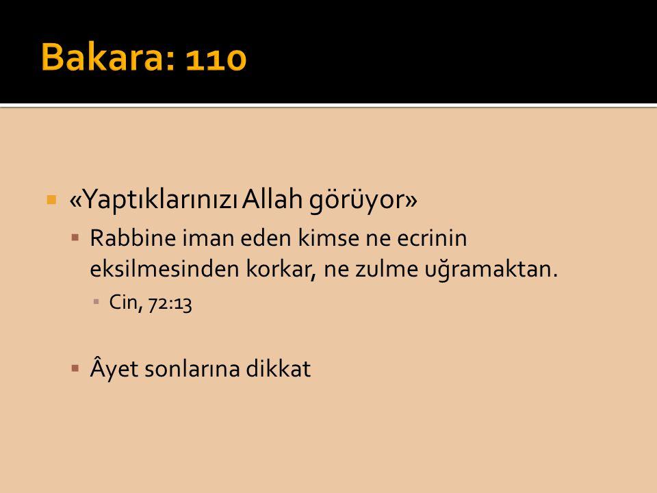 Bakara: 110 «Yaptıklarınızı Allah görüyor»