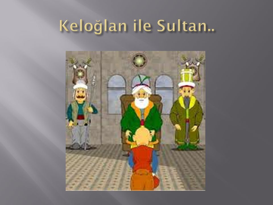 Keloğlan ile Sultan..