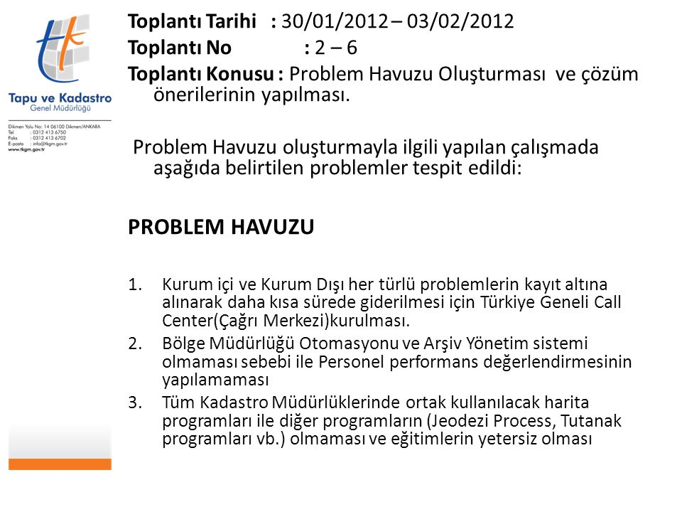 PROBLEM HAVUZU Toplantı Tarihi : 30/01/2012 – 03/02/2012