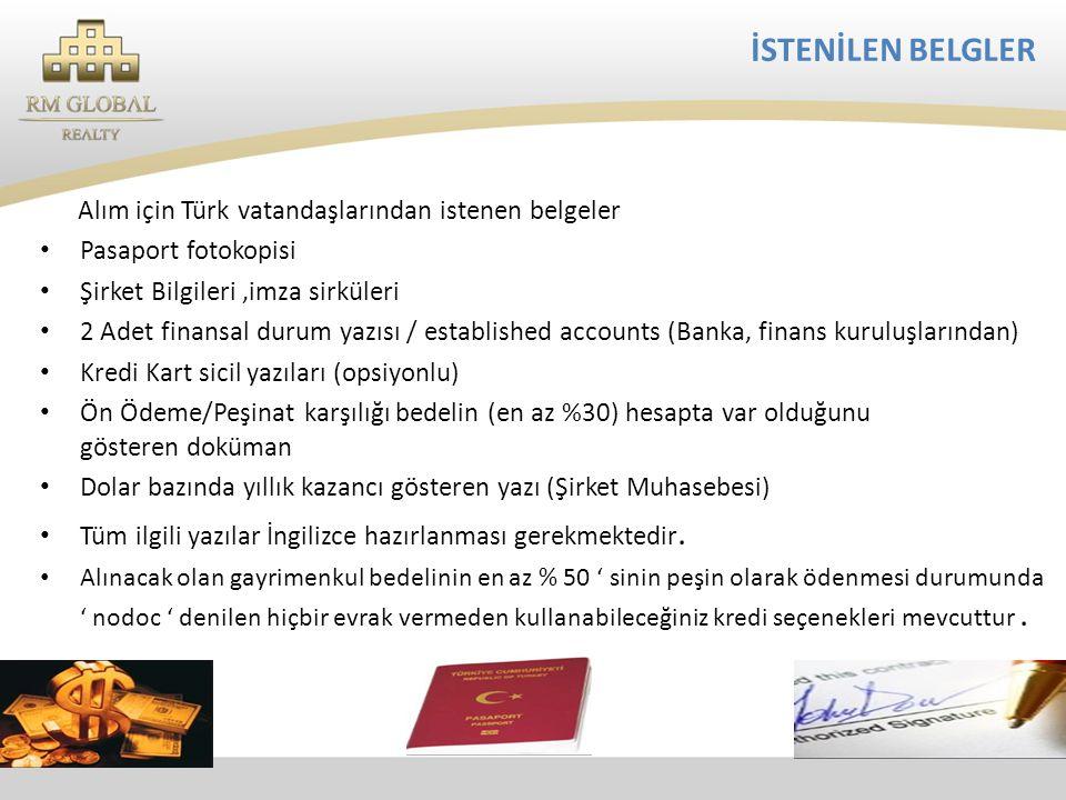 İSTENİLEN BELGLER Alım için Türk vatandaşlarından istenen belgeler