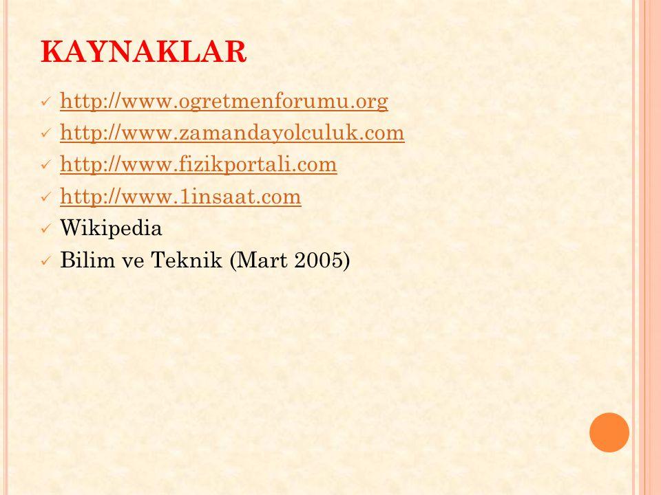 KAYNAKLAR http://www.ogretmenforumu.org http://www.zamandayolculuk.com