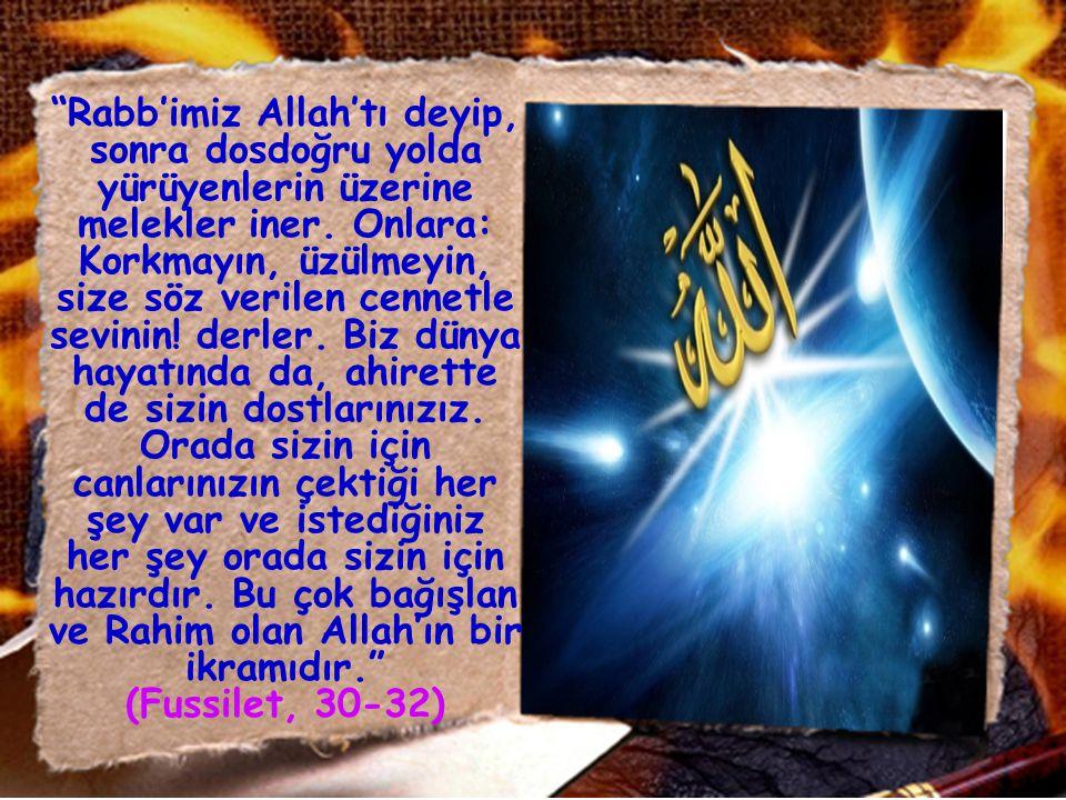 Rabb'imiz Allah'tı deyip, sonra dosdoğru yolda yürüyenlerin üzerine melekler iner.
