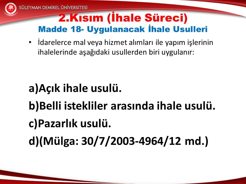 2.Kısım (İhale Süreci) Madde 18- Uygulanacak İhale Usulleri