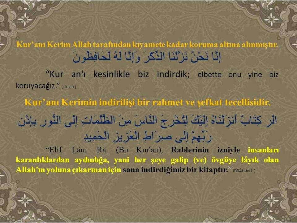 Kur'anı Kerimin indirilişi bir rahmet ve şefkat tecellisidir.