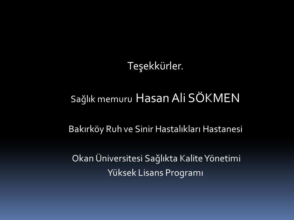 Teşekkürler. Sağlık memuru Hasan Ali SÖKMEN