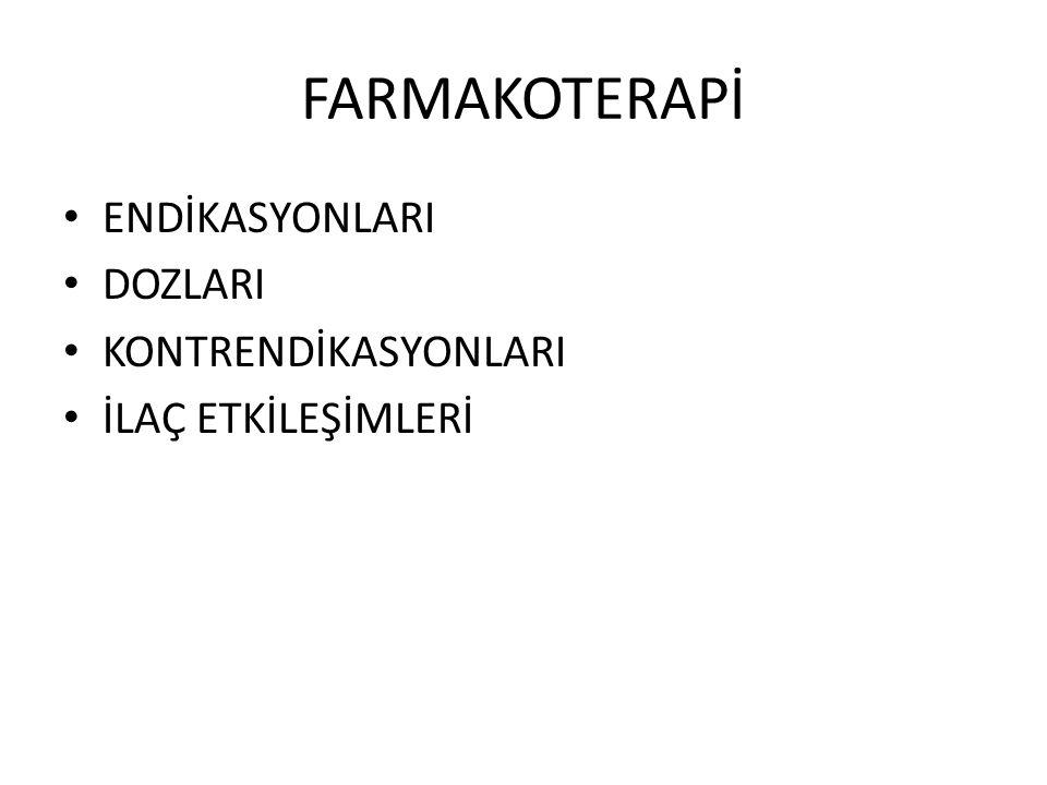 FARMAKOTERAPİ ENDİKASYONLARI DOZLARI KONTRENDİKASYONLARI