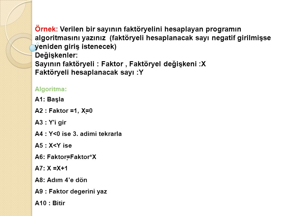 Sayının faktöryeli : Faktor , Faktöryel değişkeni :X