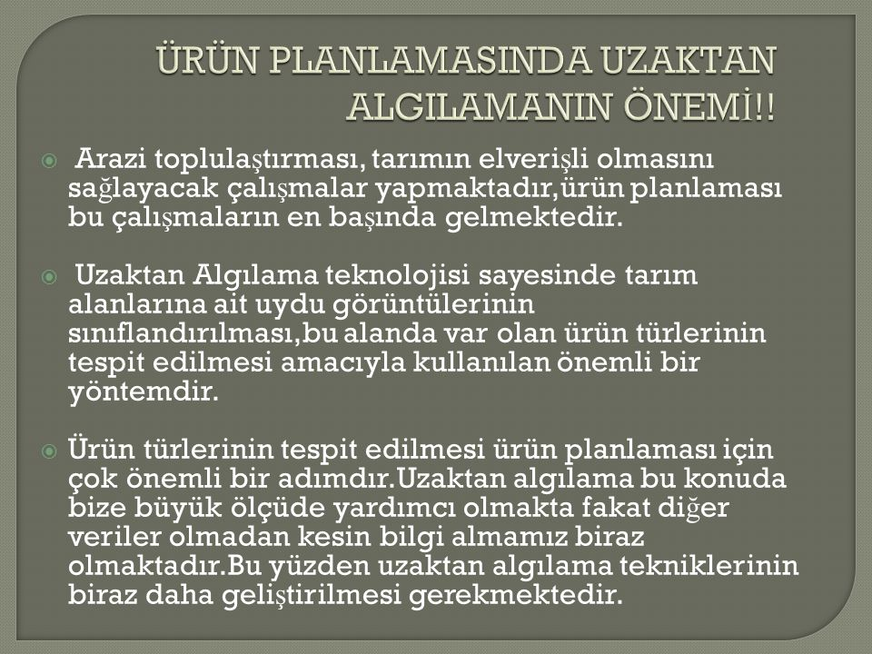 ÜRÜN PLANLAMASINDA UZAKTAN ALGILAMANIN ÖNEMİ!!
