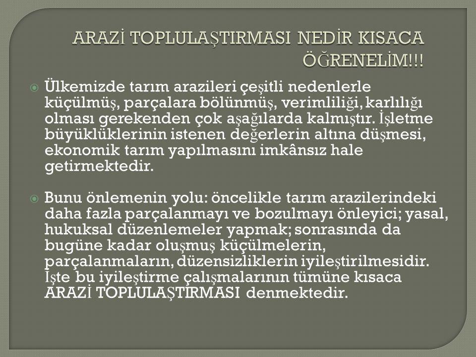 ARAZİ TOPLULAŞTIRMASI NEDİR KISACA ÖĞRENELİM!!!