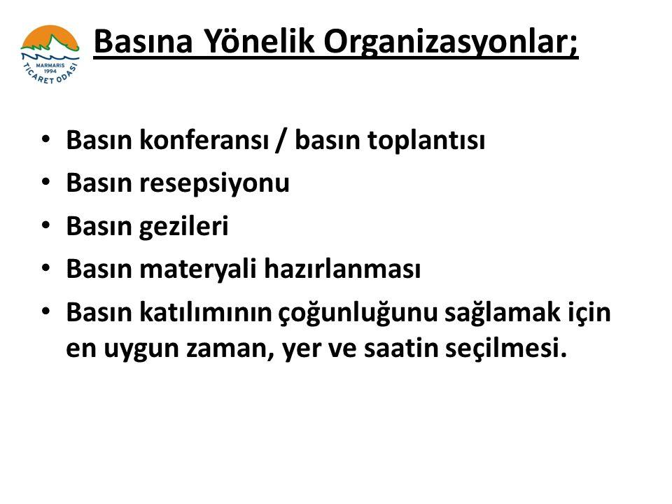 Basına Yönelik Organizasyonlar;