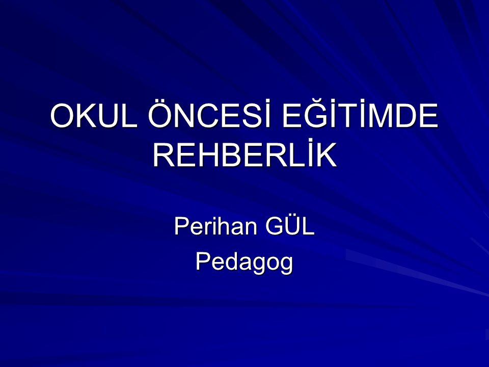 OKUL ÖNCESİ EĞİTİMDE REHBERLİK