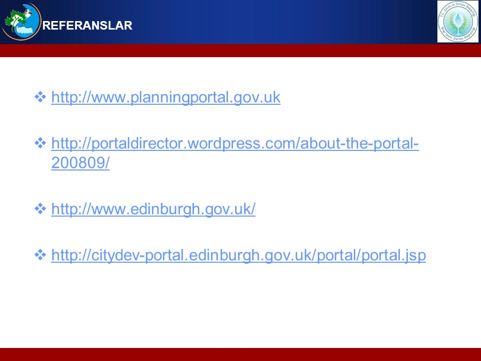 REFERANSLAR http://www.planningportal.gov.uk. http://portaldirector.wordpress.com/about-the-portal-200809/
