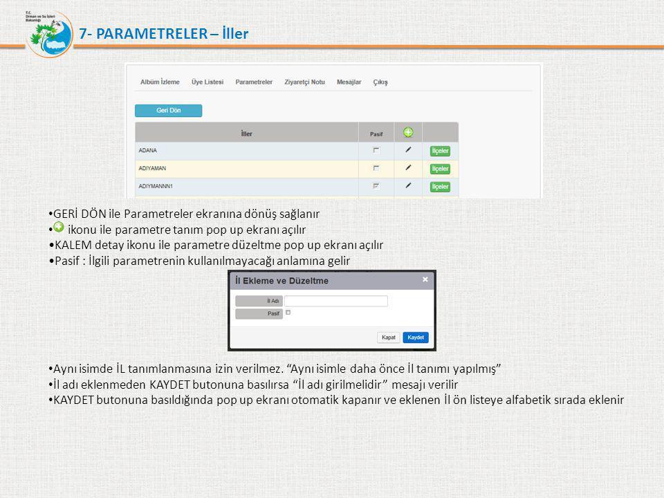 7- PARAMETRELER – İller GERİ DÖN ile Parametreler ekranına dönüş sağlanır. ikonu ile parametre tanım pop up ekranı açılır.