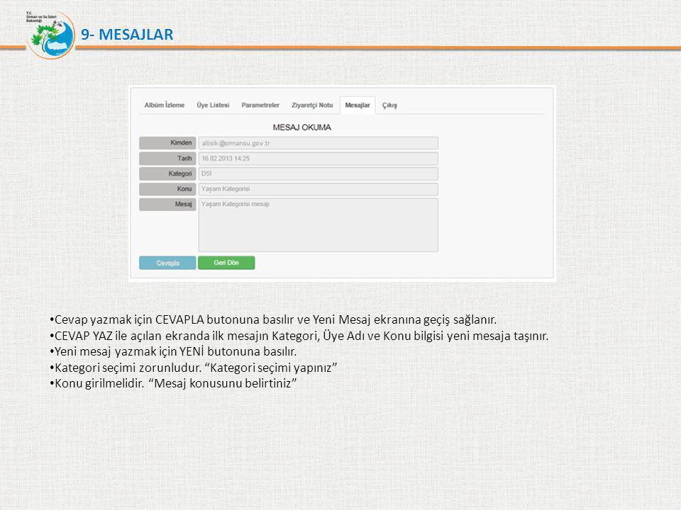 9- MESAJLAR Cevap yazmak için CEVAPLA butonuna basılır ve Yeni Mesaj ekranına geçiş sağlanır.