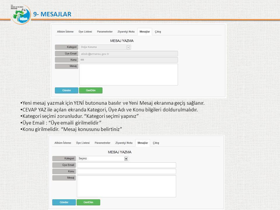 9- MESAJLAR Yeni mesaj yazmak için YENİ butonuna basılır ve Yeni Mesaj ekranına geçiş sağlanır.