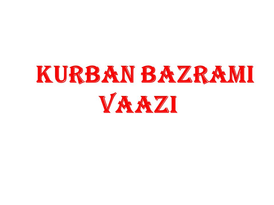 KURBAN BAZRAMI VAAZI
