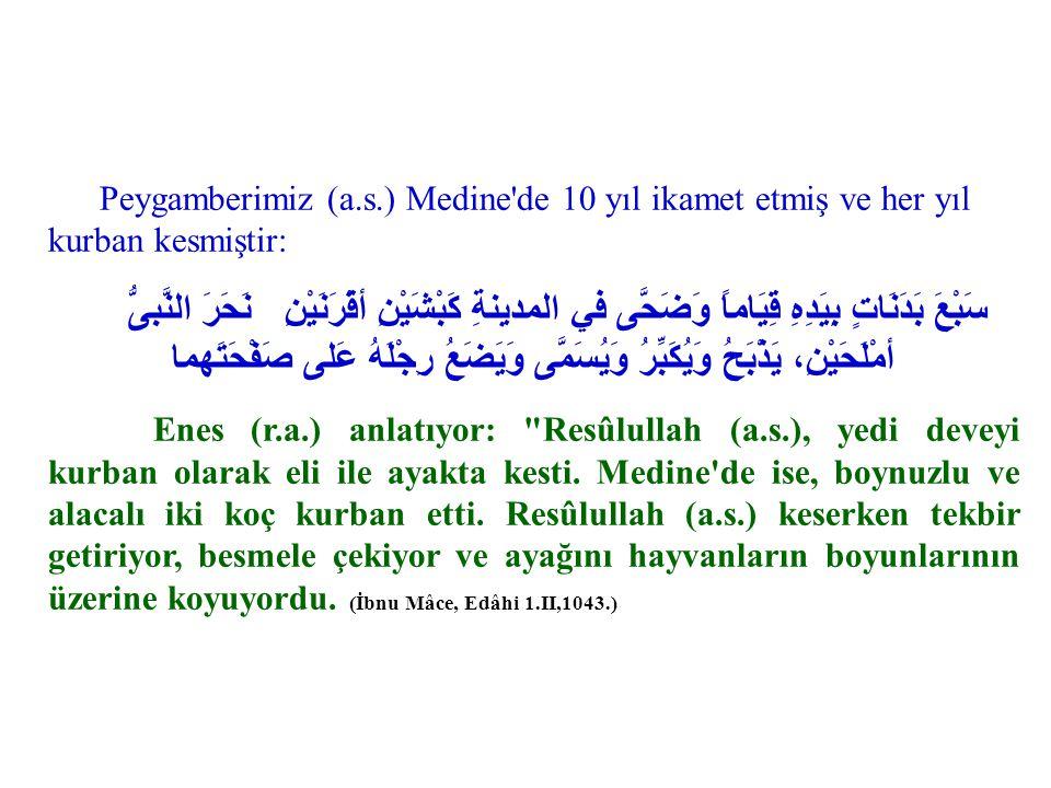 Peygamberimiz (a.s.) Medine de 10 yıl ikamet etmiş ve her yıl kurban kesmiştir: