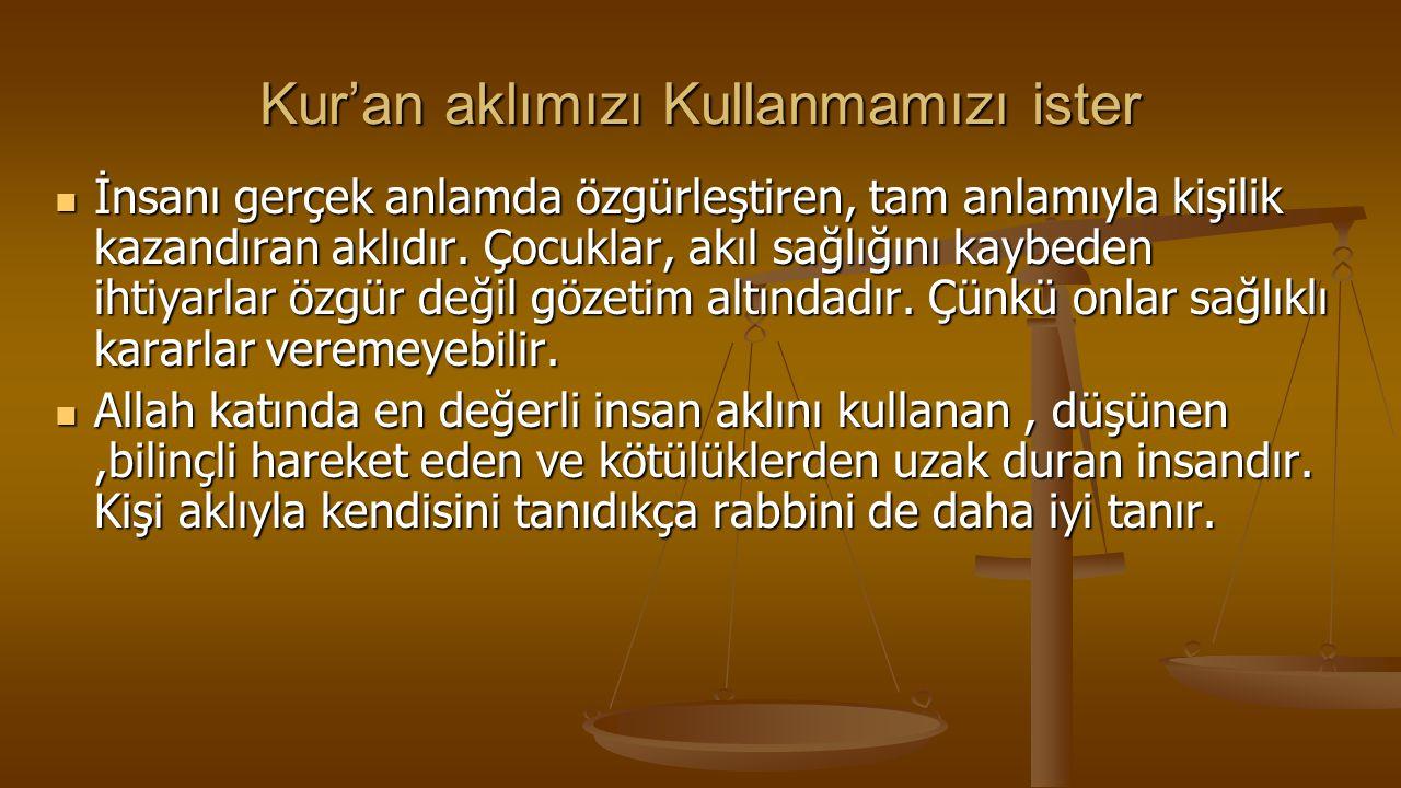 Kur'an aklımızı Kullanmamızı ister