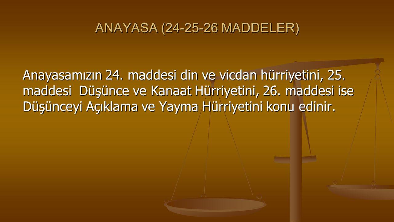 ANAYASA (24-25-26 MADDELER)