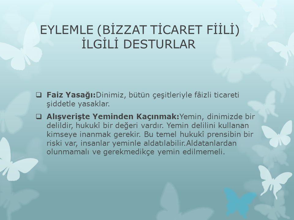 EYLEMLE (BİZZAT TİCARET FİİLİ) İLGİLİ DESTURLAR